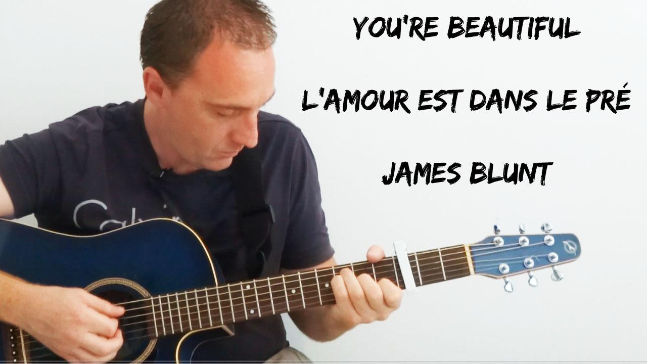 Voici comment jouer «You're Beautifull – James Blunt» ou le «Générique de l'amour est dans le pré» à la guitare acoustique