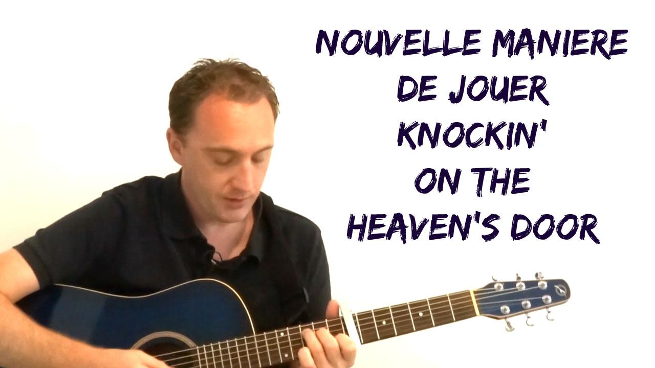 Une NOUVELLE MANIERE de jouer Knockin' on the heaven's door